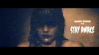 GANG SIGNS - Stay Awake (Official video)