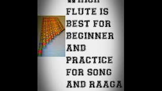 Which flute is best for beginner What is scale id good for practice