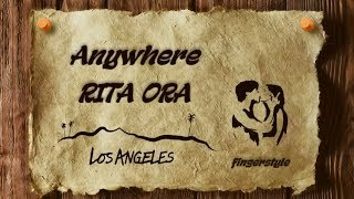 Anywhere - RITA ORA [cover/fingerstyle/instrumental/lyrics] Video