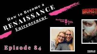 #84: How to Become a Renaissance Entrepreneur