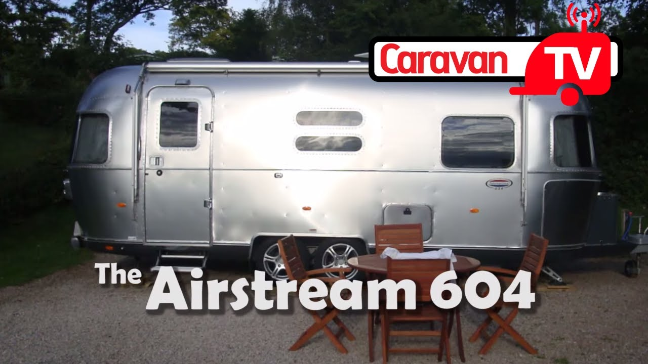 Caravan Magazine Review Of The Airstream 604 Video Review By Hans Seeberg Youtube