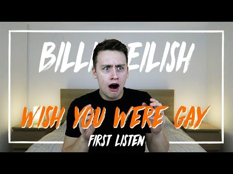 Billie Eilish | Wish You Were Gay (First Listen)