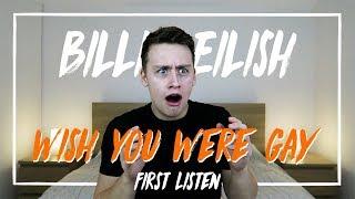 Billie Eilish | wish you were gay (First Listen) Video
