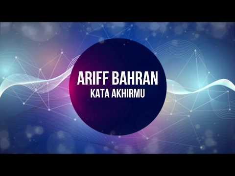 Ariff Bahran - Kata Akhirmu Lirik