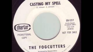 The Fogcutters - Casting My Spell