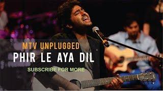 Phir le aya Dil - Arijit Singh | Mtv Unplugged | Best of Arijit Singh |