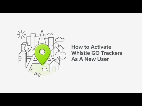 How To Activate Whistle GO Trackers As A New User