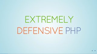 Extremely Defensive PHP - Marco Pivetta - PHPSW: Coding Practices, June 2015