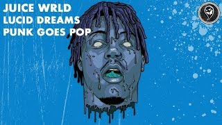 Juice WRLD - Lucid Dreams (Punk Goes Pop Cover) [Band: Worst In Me]