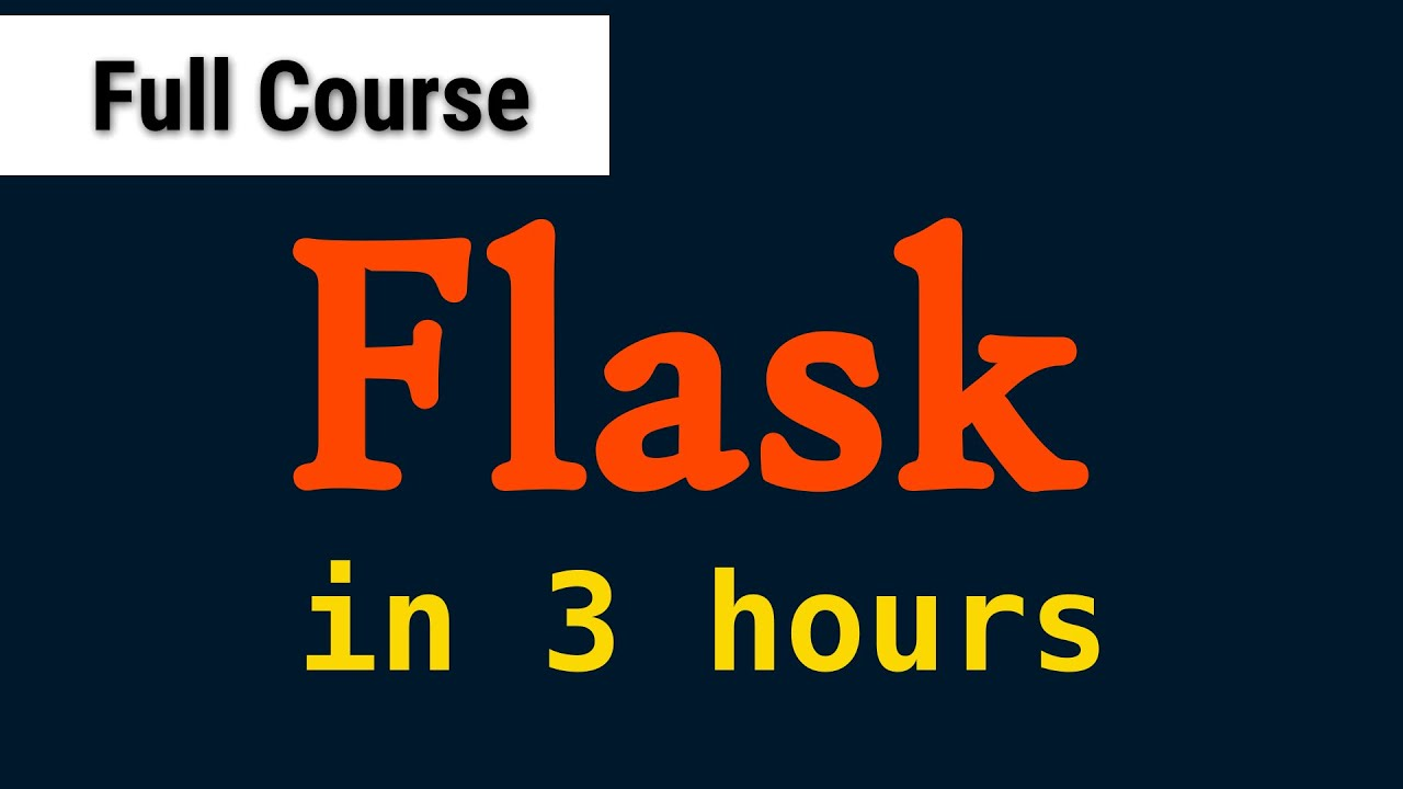 Python Flask Full Course For Beginners 2021