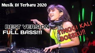 Musik DJ Terbaru Best Version Full Bass|| Tinggi Kali BossKu!!