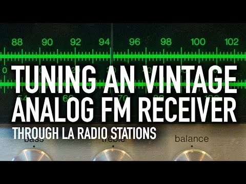 Tuning an Vintage Analog FM Receiver through Los Angeles Radio Stations