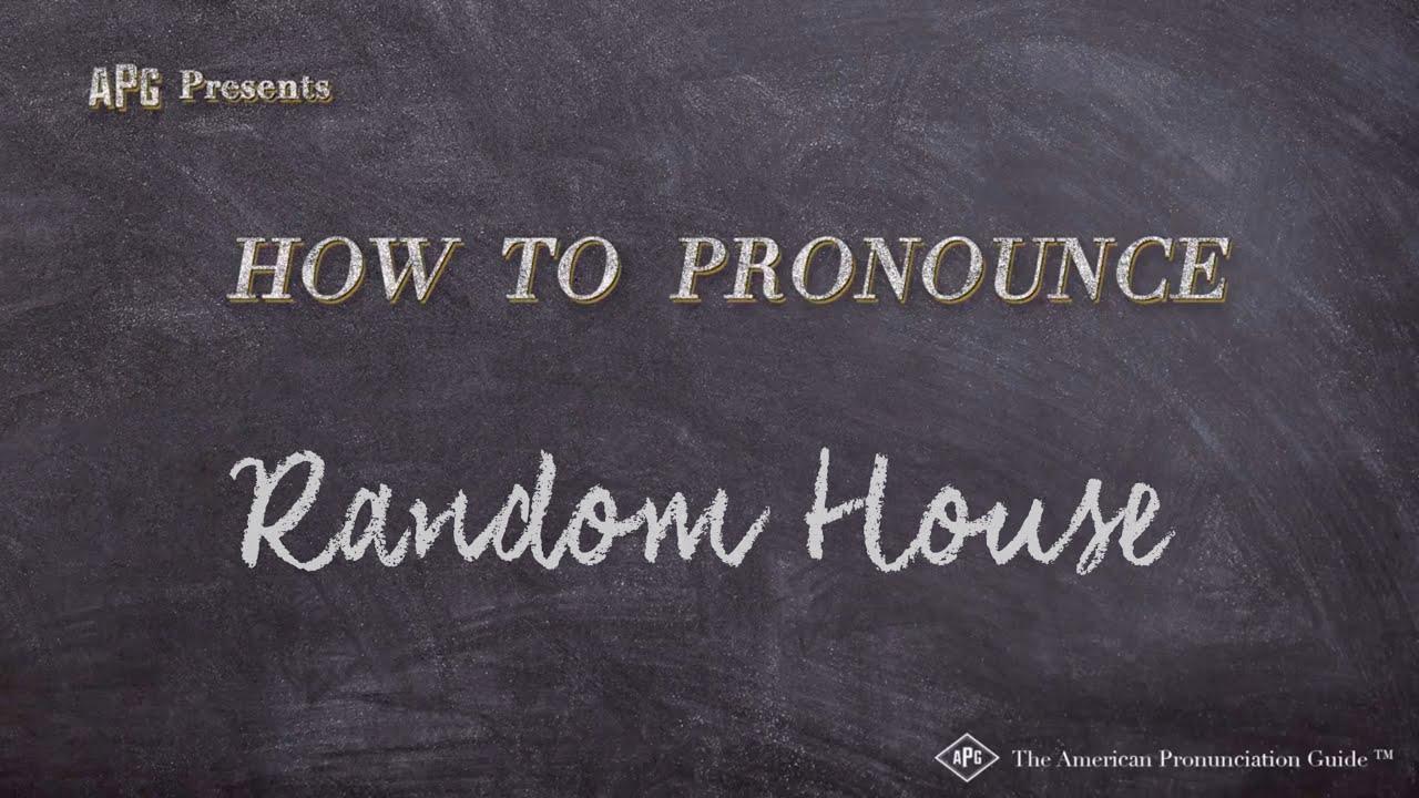 How to Pronounce Random House  Random House Pronunciation