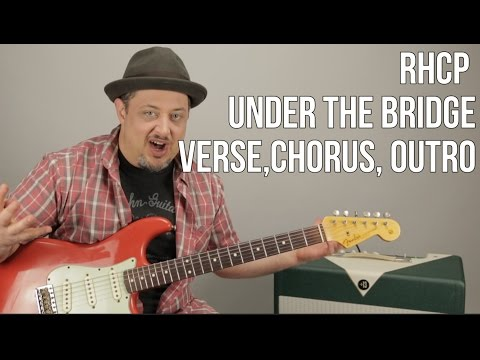 """How to Play """"Under The Bridge"""" (verse, chorus, ending) Guitar Lesson by Red Hot Chili Peppers"""
