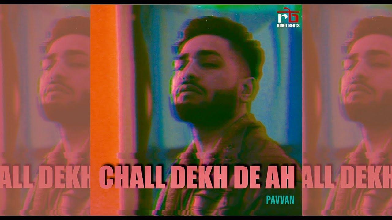 Download PAVVAN - Chall Dekh De Ah (Official Music Video)