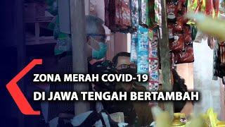 Zona Merah Covid-19 di Jawa tengah Bertambah
