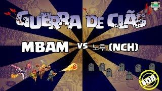CLASH OF CLANS - GUERRA DE CLÃS - MBAM vs NCH - #08