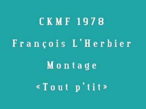 François L'Herbier - 1978 - Montage «Le Tout p'tit»