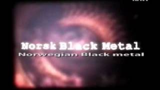 NRK1 Black Metal Documentary part 1