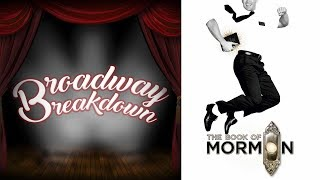The Book of Mormon Musical Discussion - Broadway Breakdown