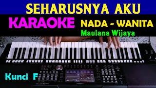 Download Mp3 SEHARUSNYA AKU Maulana Wijaya KARAOKE Nada Cewek Wanita