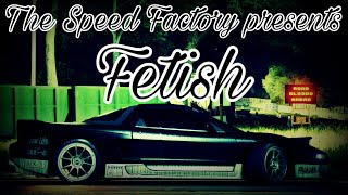 The Speed Factory presents: Fetish (Need For Speed 2015 cinematic)