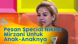 P3H - Apa Ya Pesan Nikita Mirzani Untuk Anak-Anaknya? (16/1/20) PART3