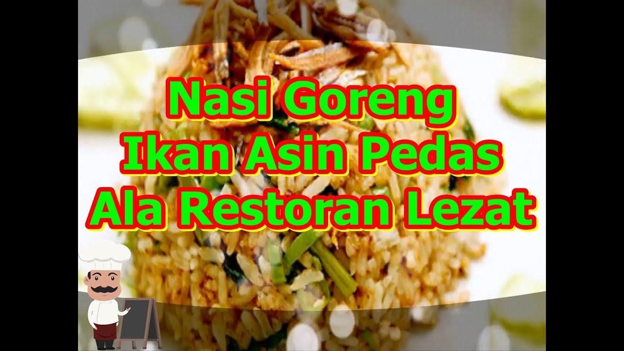 Resep Nasi Goreng Ikan Asin Pedas Ala Restoran Lezat
