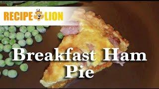 Breakfast Ham Pie