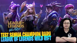 TEST SEMUA CHAMPION BARU LEAGUE OF LEGENDS WILD RIFT