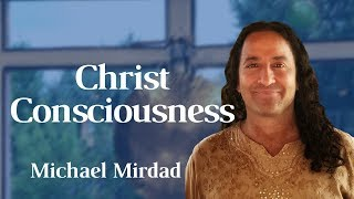 Christ Consciousness: The Hightest Level of Consciousness and How to Awaken It