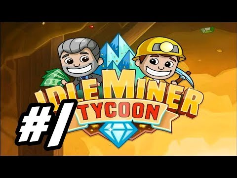 "Idle Miner Tycoon - 1 - ""Clicking the Slackers"""