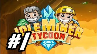 """Idle Miner Tycoon - 1 - """"Clicking the Slackers"""""""