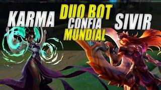 DUO BOT CONFIA - SIVIR ADC + KARMA SUPORTE - BOT LANE DO MUNDIAL - League of Legends [ PT-BR ]