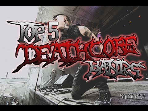 Top 5 Deathcore Bands