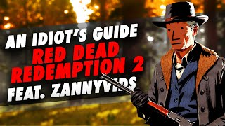 An Idiot's Guide to Red Dead Redemption 2 (Feat. ZannyVids) - Forge Labs
