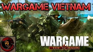 Wargame: Red Dragon - VIETNAM WAR!