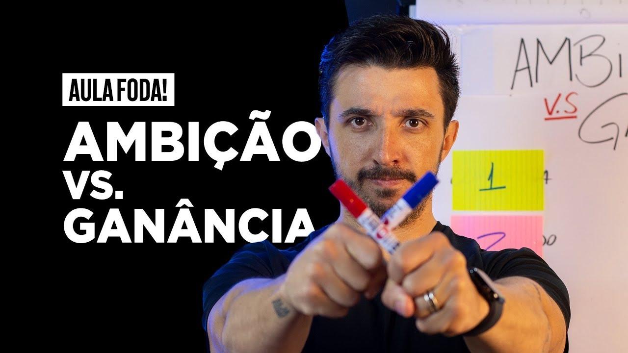 Ambição vs. Ganância - AULA FOD* Caio Carneiro