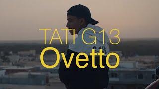 TATI G13 - Ovetto (Clip Officiel)