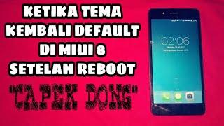 Cara Mengatasi Tema Kembali di MIUI 8 Setelah Reboot (Xiaomi Tutorial)