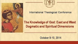 The Knowledge of God: East and West Dogmatic and Spiritual Dimensions