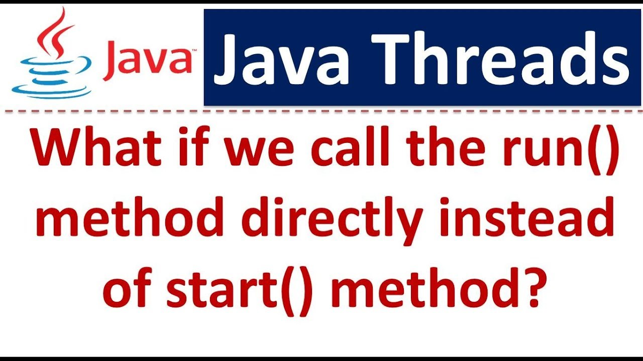 Java tutorial java threads what if we call the run method java tutorial java threads what if we call the run method directly instead of start method baditri Images