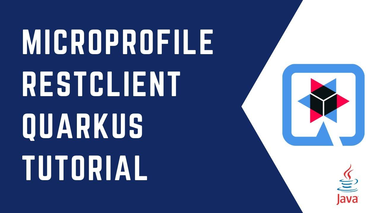 Microprofile RestClient with Quarkus   Complete Tutorial   QUARKUS    Resteasy   Java