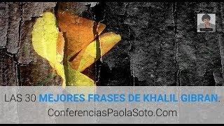 Las 30 Mejores Frases De Khalil Gibrán - El Profeta