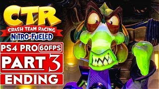 CRASH TEAM RACING FUELED ENDING Gameplay Walkthrough Part 3 [1080p HD 60FPS PS4 PRO] - No Commentary