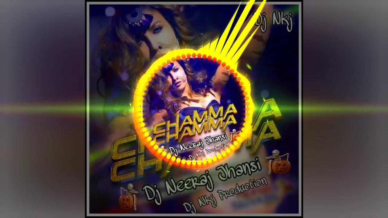 Chamma Chamma Remix Dj Neeraj Jhansi 😎Mp3 👇👇 Pls Subscribe Channel