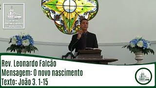 O novo nascimento | Rev. Leonardo Falcão | IPBV