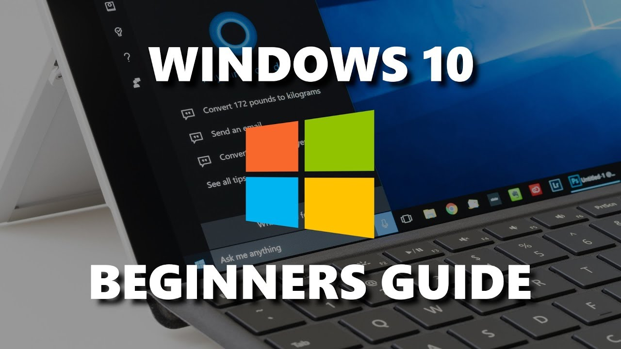 Windows 10 Beginners Guide Youtube