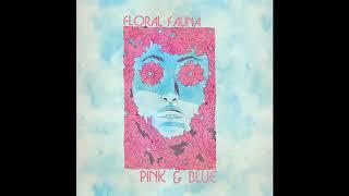 Floral Fauna - Pink & Blue (Full Album 2019)