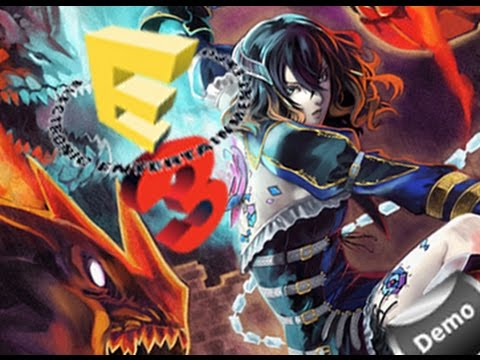 Bloodstained Ritual Of The Night - E3 DEMO - LIVE TWITCH